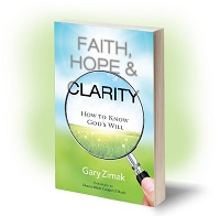 Catholic speaker and author Gary Zimak offers advice for how to know God's will in his book Faith, Hope, & Clarity