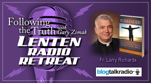 Catholic Speaker and Radio Host Will Be Hosting His Annual Lenten Radio Retreat With Special Guest Father Larry Richards