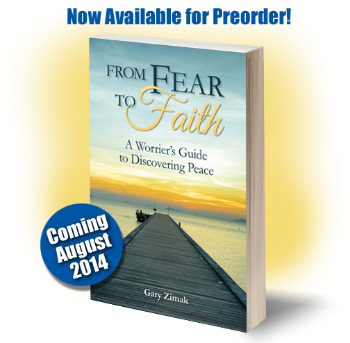 Catholic Speaker, Author and Anxiety Expert Gary Zimak announces that his latest book (From Fear To Faith: A Worrier's Guide To Discovering Peace) is now available for pre-order.