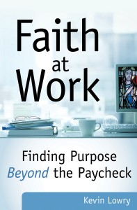 Catholic Speaker and author Gary Zimak reviews Faith At Work by Kevin Lowry.