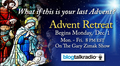 Catholic Speaker and Author Gary Zimak is preparing to host his annual Advent Radio Retreat