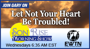 Catholic speaker and author Gary Zimak appears each week on The Son Rise Morning Show on EWTN Radio
