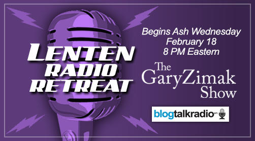 Catholic speaker Gary Zimak announces the start of his annual Lenten radio retreat which begins on Ash Wednesday on The Gary Zimak Show