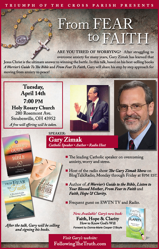 Catholic speaker and author Gary Zimak will be speaking on moving from fear to faith in Steubenville, Ohio.