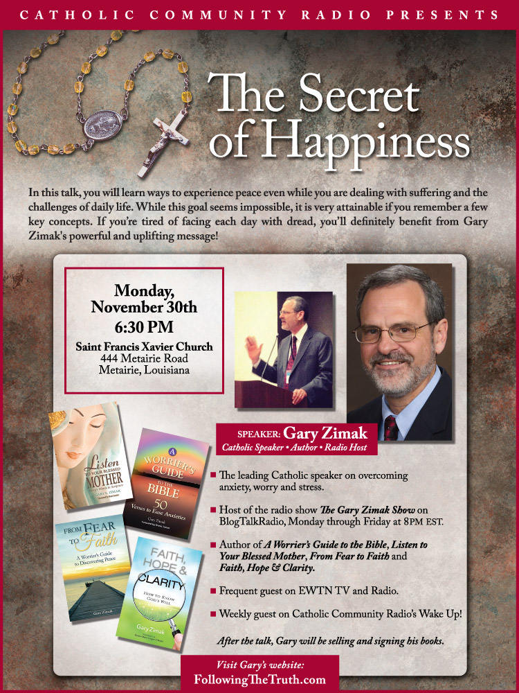 Gary Zimak, the leading Catholic speaker on overcoming anxiety, will be revealing the secret of happiness in New Orleans in November!