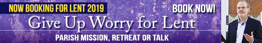 Book Catholic Speaker Gary Zimak for the popular parish mission - Give Up Worry For Lent