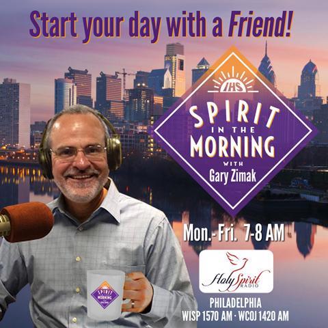 Catholic Speaker Gary Zimak to host Spirit In The Morning On Holy Spirit Radio in Phialdelphia